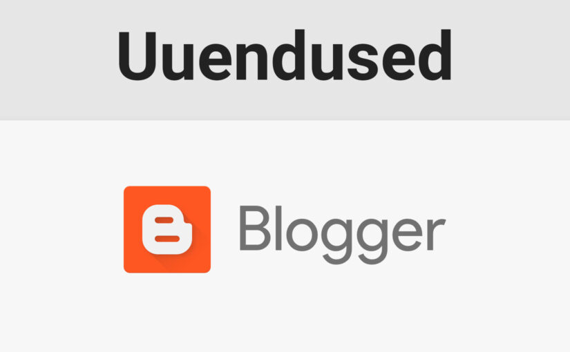Google Blogger on uuendust saamas