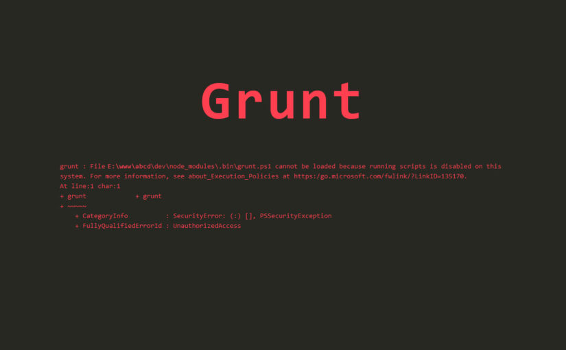 Windows 10 ja grunt ExecutionPolicy probleem
